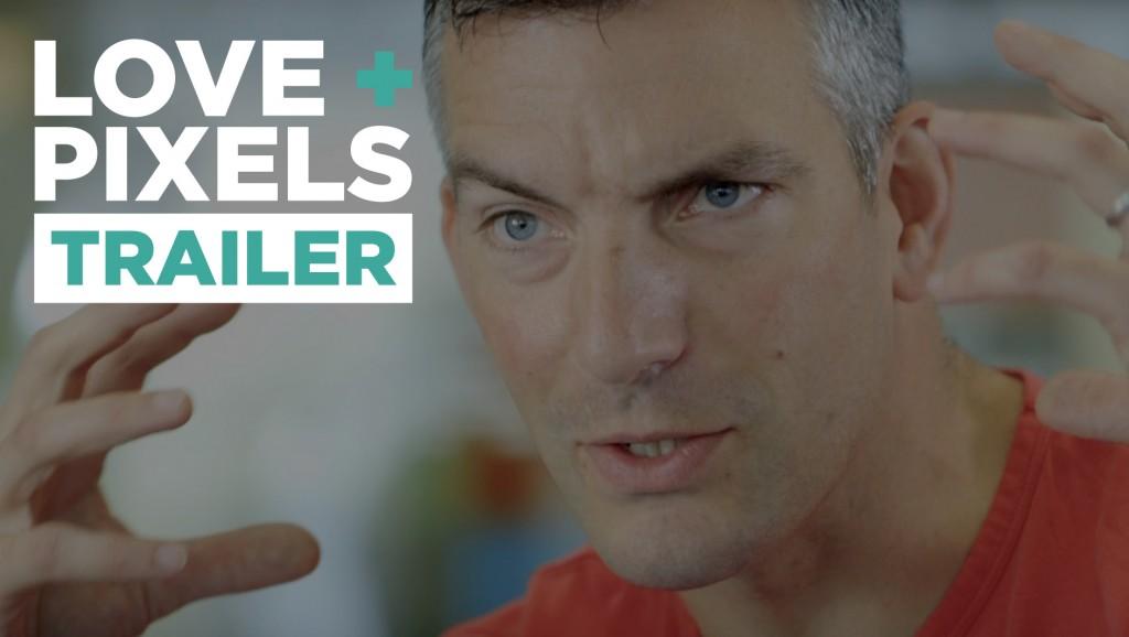 Love + Pixels Trailer #5