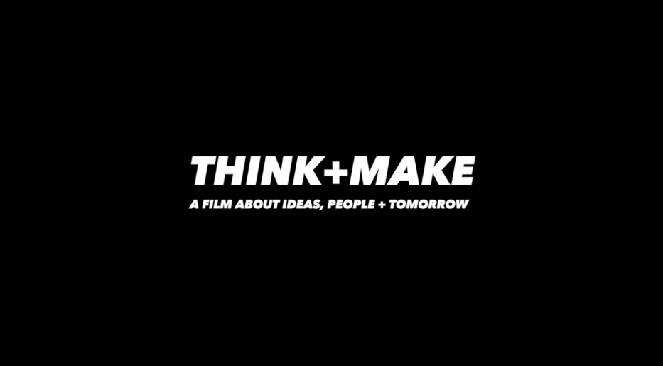 Think + Make Trailer